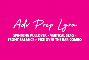 ADV PREP LYRA SPINNING PULLOVER VERTICAL STAG FRONT BALANCE PIKE OVER COMBO